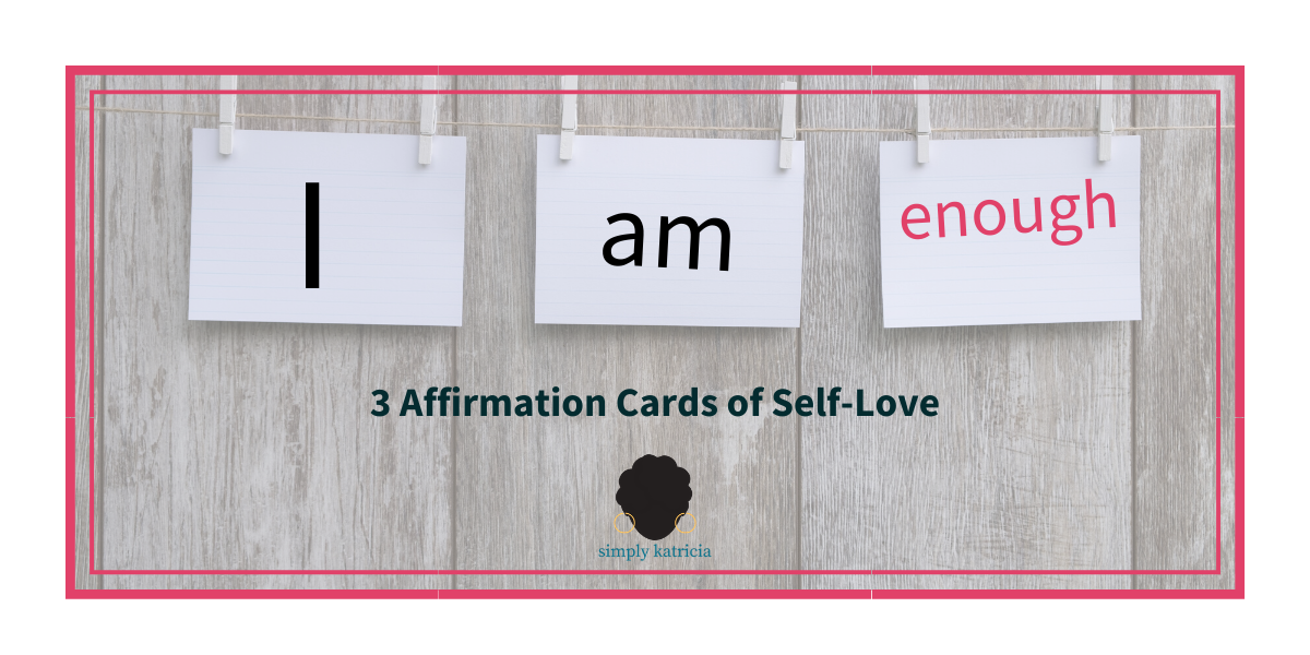 3 affirmation cards of selflove